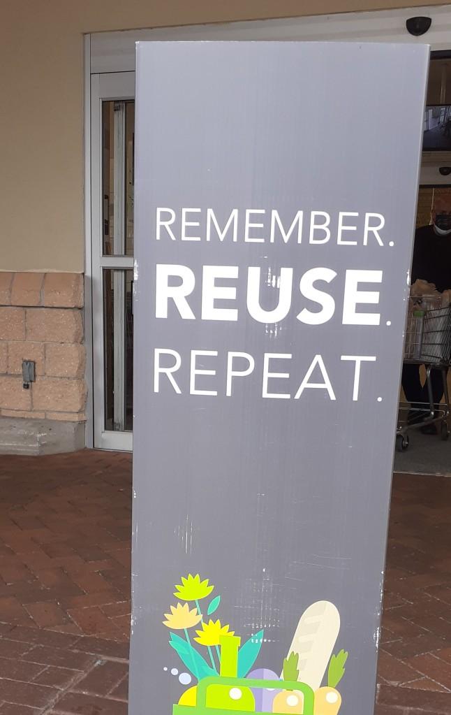 Sign - remember, reuse, repeat.